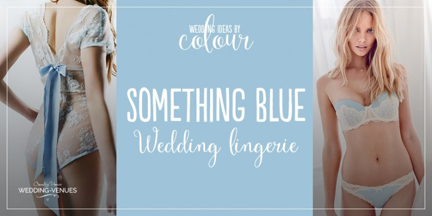 Something Blue: French lingerie for brides-to-be | CHWV