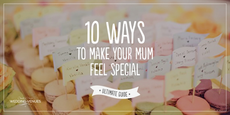 10 ways to make your mother feel special | CHWV