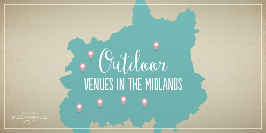 7 Incredible Outdoor Wedding Venues In The Midlands | CHWV