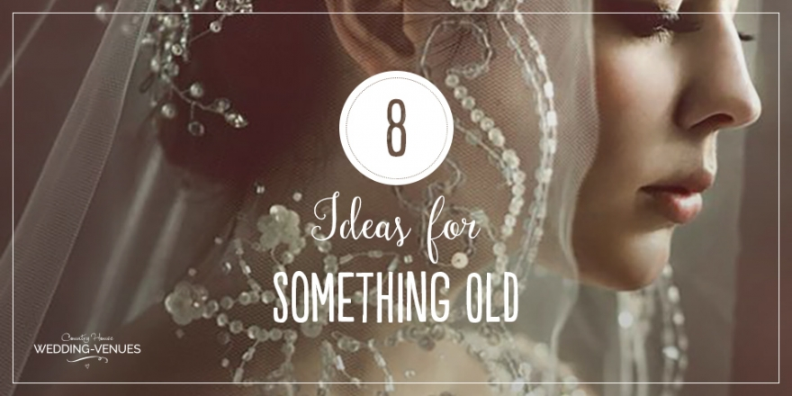 Wedding Tradition: 8 Outstanding Ideas for Something Old | CHWV