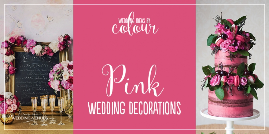 Wedding Ideas By Colour: Pink Wedding Decorations | CHWV