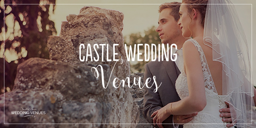 Castle Wedding Venues - Find out more | CHWV