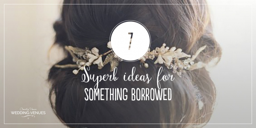Traditions: 7 Superb Ideas For 'Something Borrowed | CHWV