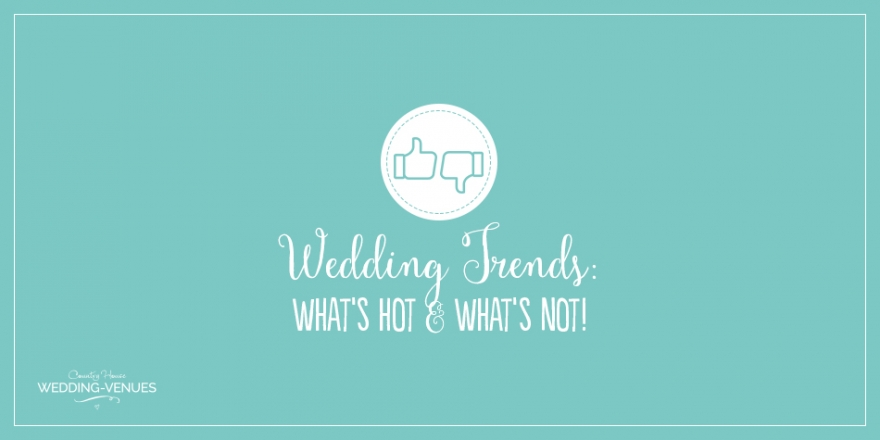 Wedding Trends – What's Not And What's Not? | CHWV