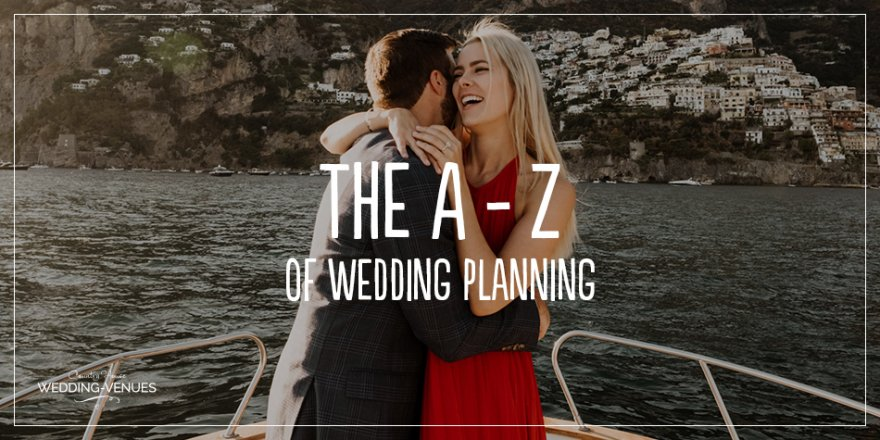 The A-Z Of Wedding Planning | CHWV