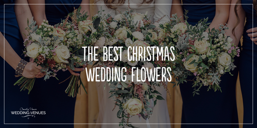 The Best Christmas Wedding Flowers for that Festive Feel | CHWV