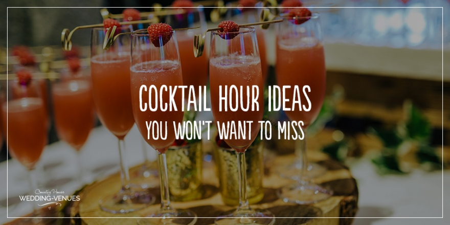 Cocktail Hour Ideas You Won't Want To Miss | CHWV