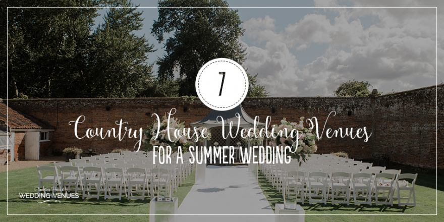 7 Country House Wedding Venues For A Summer Wedding | CHWV