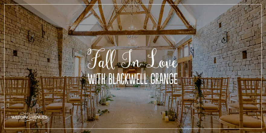 Fall In Love With Blackwell Grange | CHWV
