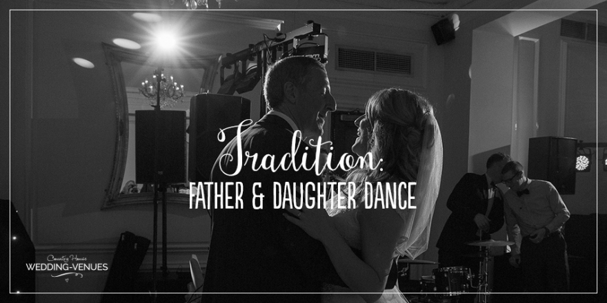 Traditions – Father and Daughter Dance | CHWV