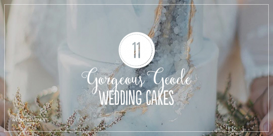11 Gorgeous Geode Wedding Cakes | CHWV