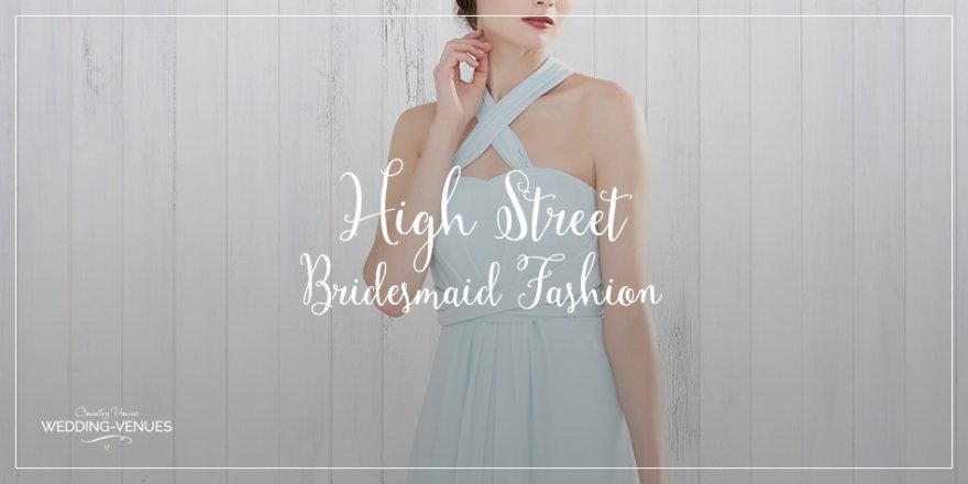 High Street Bridesmaid Fashion | CHWV