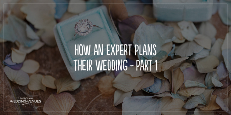 How An Industry Expert Plans Their Wedding – Part One | CHWV