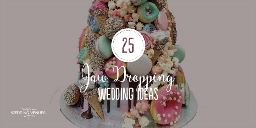 25 Jaw Dropping Wedding Ideas | CHWV