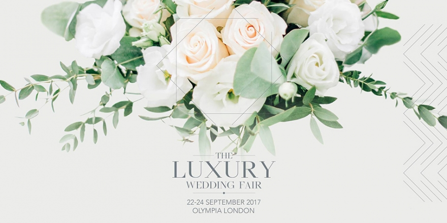 The Luxury Wedding Fair 2017 Is Coming To Town! | CHWV