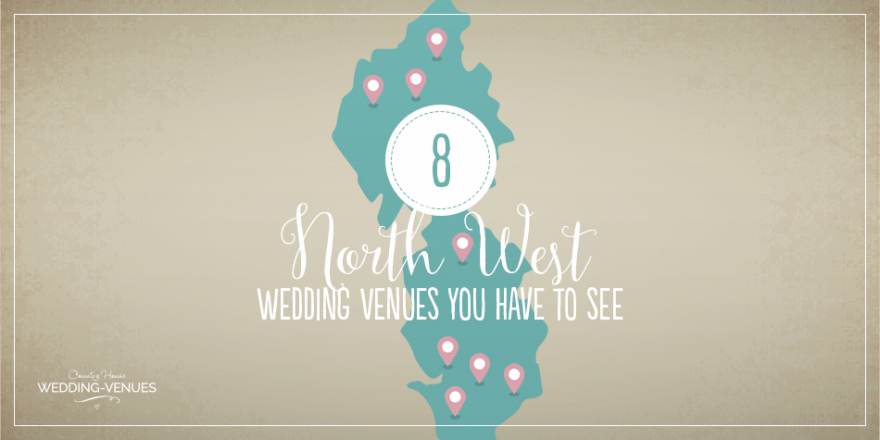 8 North West Wedding Venues You Have To See | CHWV