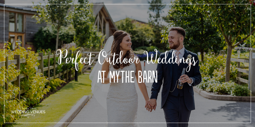 Perfect Outdoor Weddings At Mythe Barn | CHWV