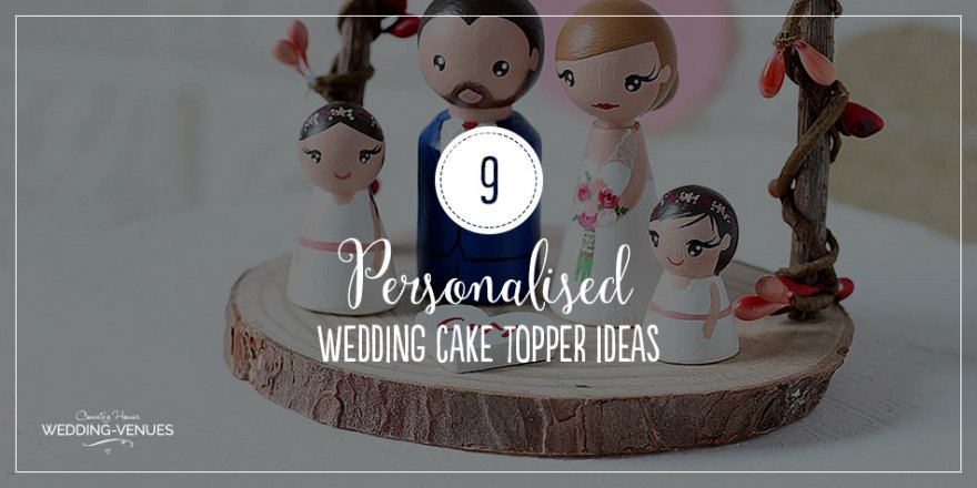 9 Personalised Wedding Cake Topper Ideas | CHWV