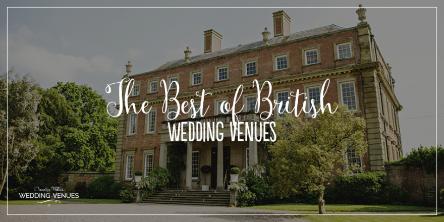 The Best Of British Wedding Venues | CHWV