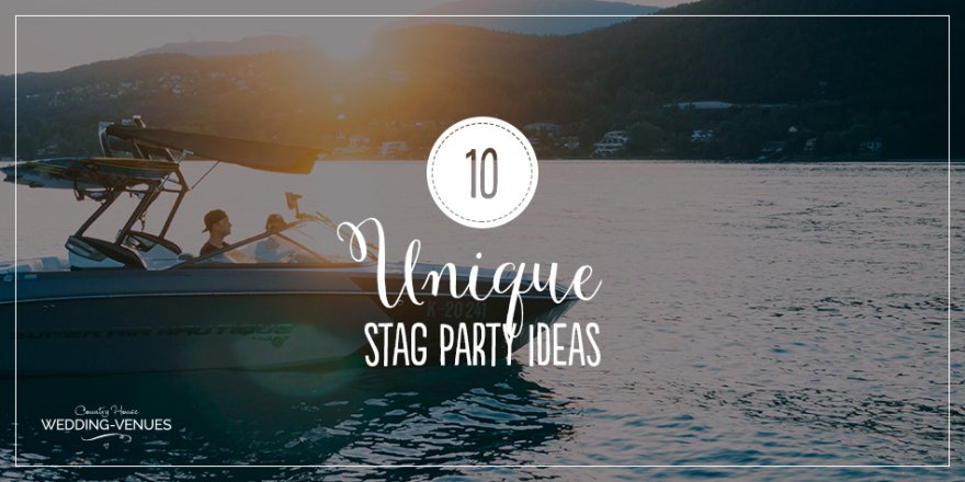 Unique Stag Party Ideas | CHWV