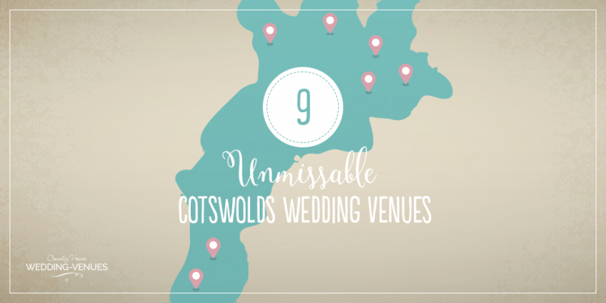 9 Unmissable Cotswolds Wedding Venues | CHWV