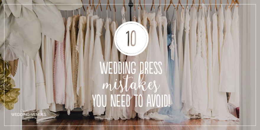 10 Wedding Dress Mistakes You Need To Avoid! | CHWV