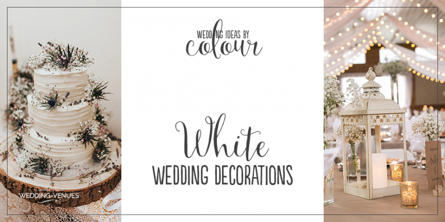 Wedding Ideas By Colour: White Wedding Decorations | CHWV