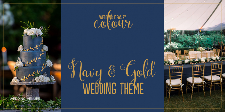 Wedding Ideas By Colour: Navy and Gold Wedding Theme | CHWV