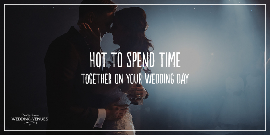 How To Spend Time Together On Your Wedding Day | CHWV